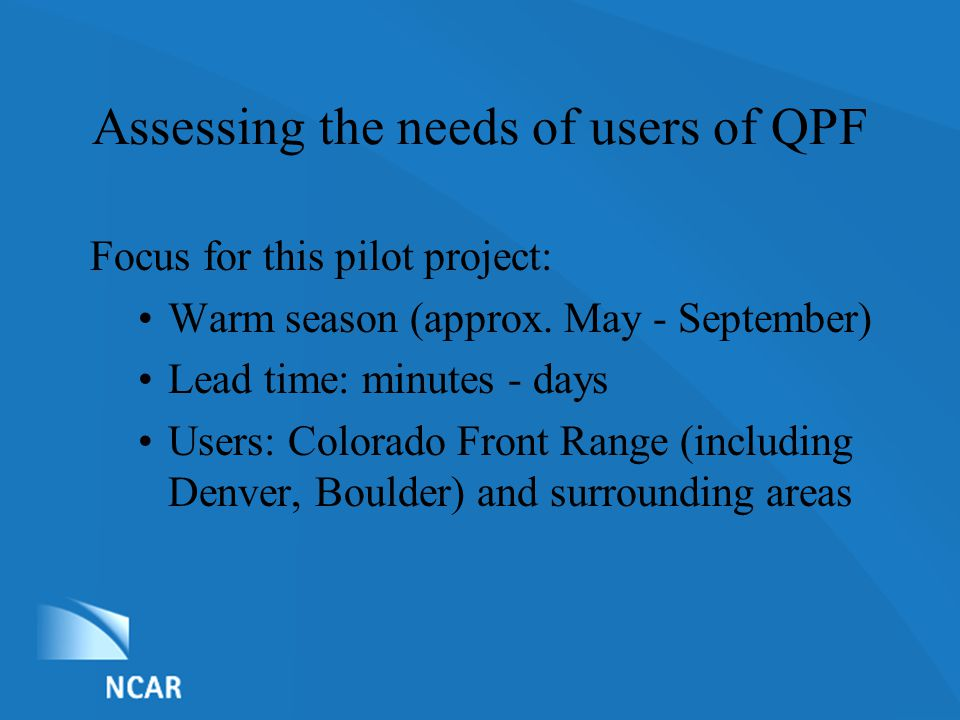 List of Nominations Assessing the needs of users of QPF Focus for this pilot project: Warm season (approx.