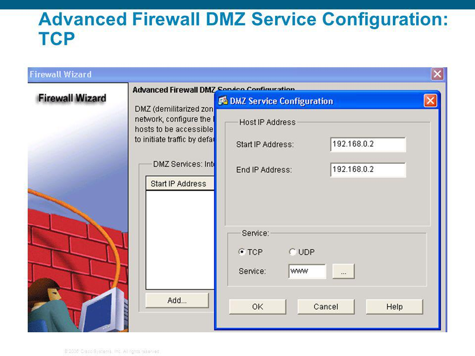 © 2006 Cisco Systems, Inc. All rights reserved. Advanced Firewall DMZ Service Configuration: TCP