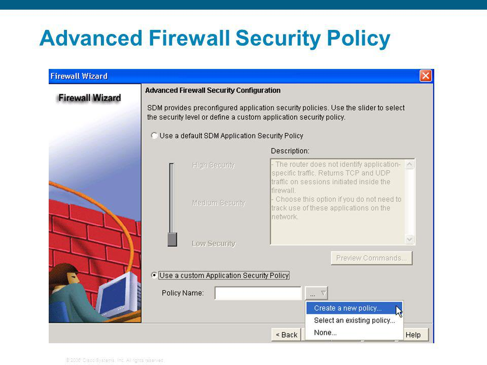 © 2006 Cisco Systems, Inc. All rights reserved. Advanced Firewall Security Policy