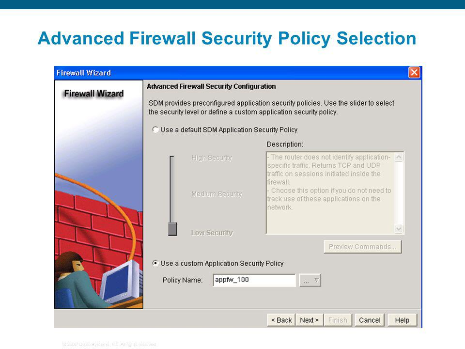 © 2006 Cisco Systems, Inc. All rights reserved. Advanced Firewall Security Policy Selection