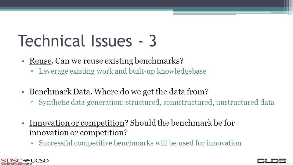 Technical Issues - 3 Reuse. Can we reuse existing benchmarks.