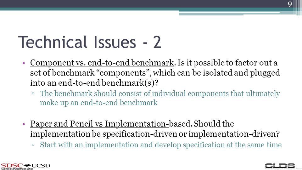 Technical Issues - 2 Component vs. end-to-end benchmark.