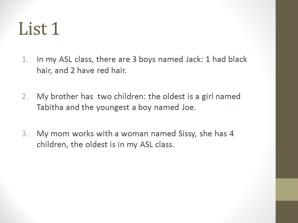 List 1 1.In my ASL class, there are 3 boys named Jack: 1 had black hair, and 2 have red hair.