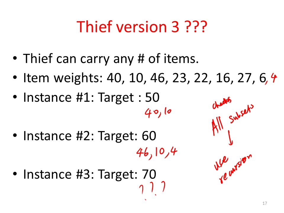 Thief version 3 . Thief can carry any # of items.