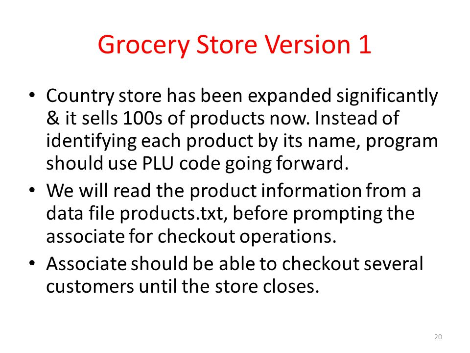 Grocery Store Version 1 Country store has been expanded significantly & it sells 100s of products now.