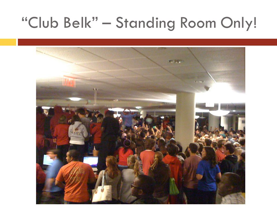 Club Belk – Standing Room Only!
