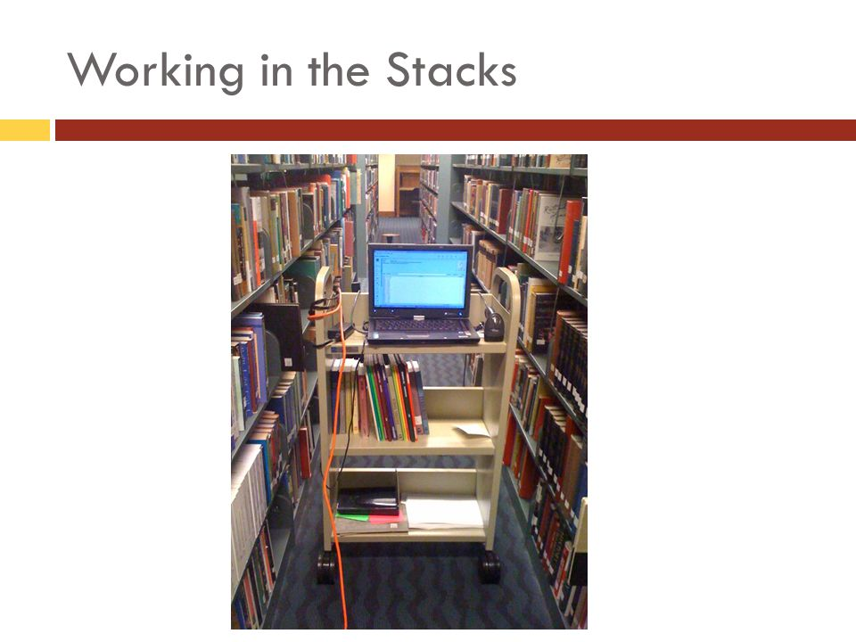 Working in the Stacks