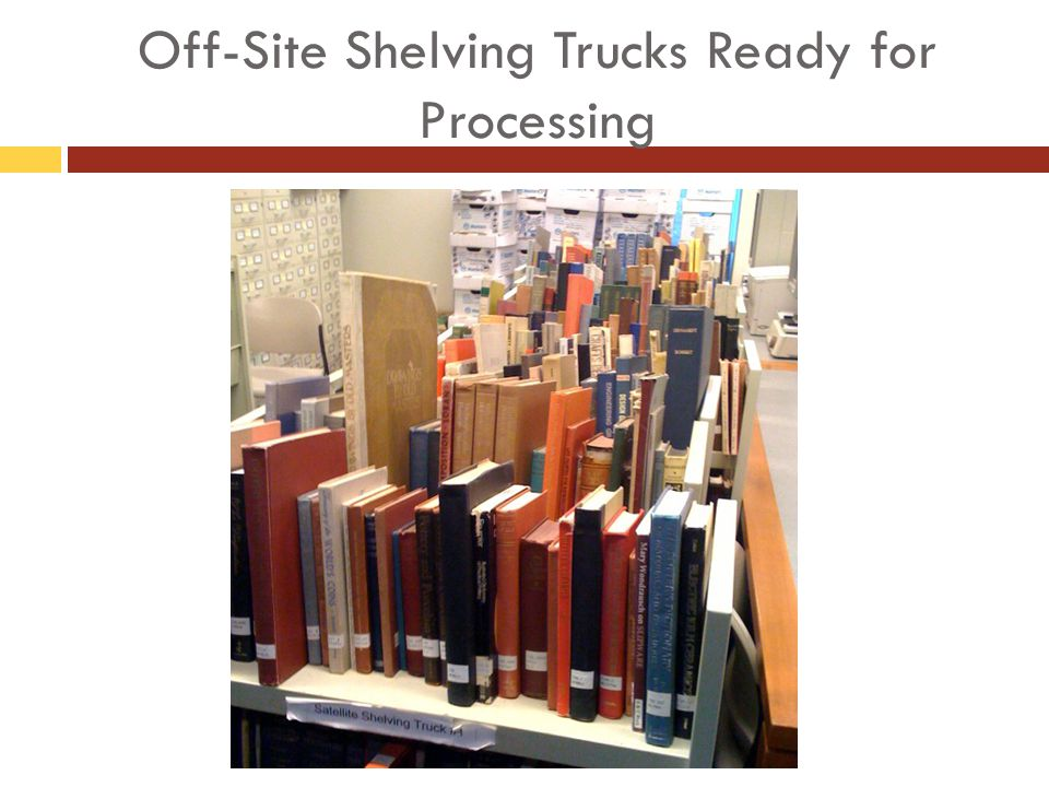 Off-Site Shelving Trucks Ready for Processing