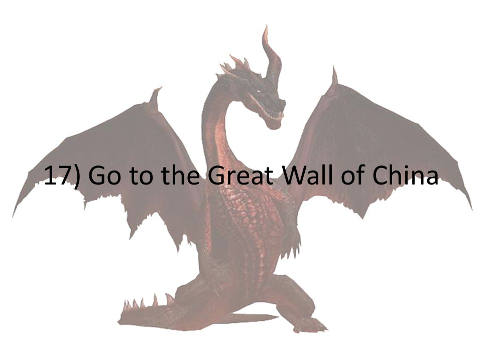 17) Go to the Great Wall of China