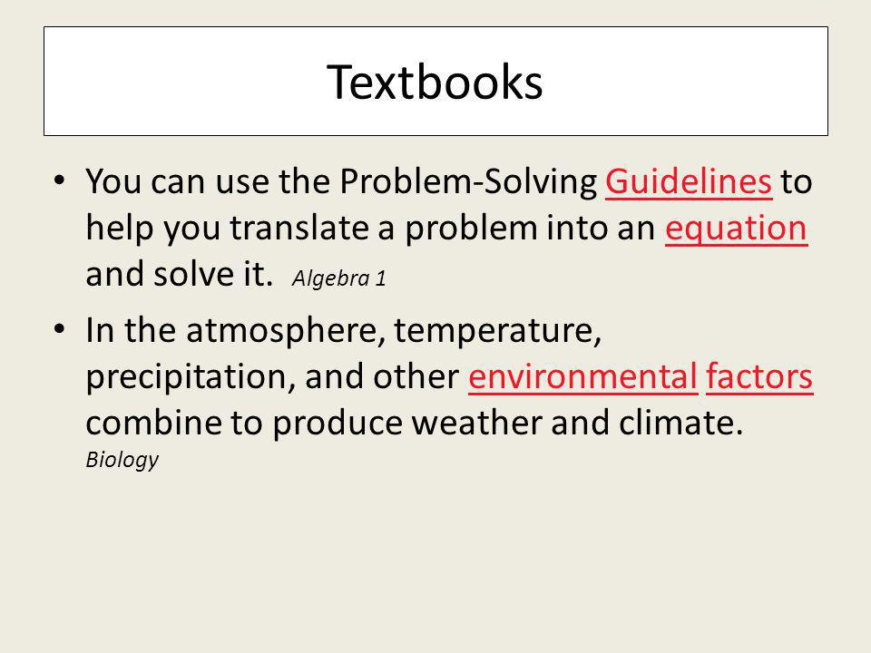 Textbooks You can use the Problem-Solving Guidelines to help you translate a problem into an equation and solve it.