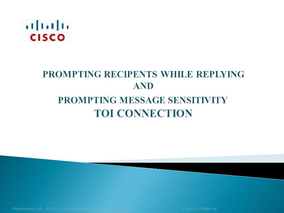 Presentation_ID © 2012, Cisco Systems, Inc. All rights reserved. Cisco Confidential