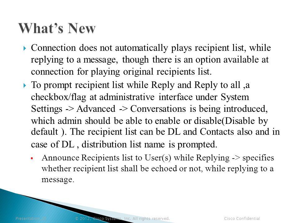 Connection does not automatically plays recipient list, while replying to a message, though there is an option available at connection for playing original recipients list.