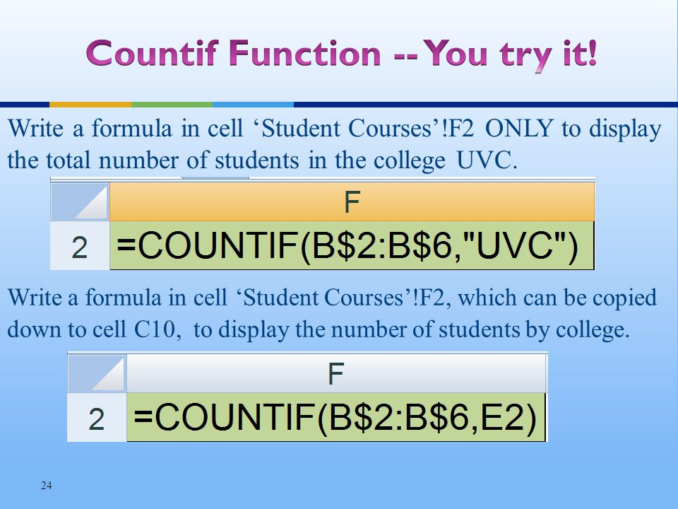 Write a formula in cell Student Courses!F2 ONLY to display the total number of students in the college UVC.