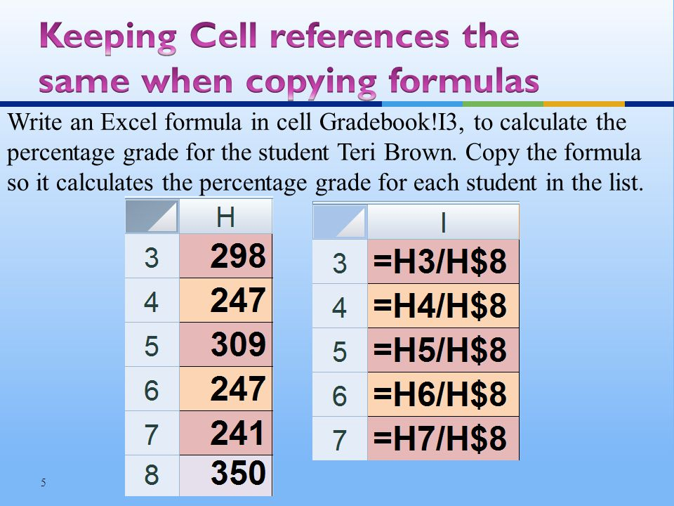 Write an Excel formula in cell Gradebook!I3, to calculate the percentage grade for the student Teri Brown.