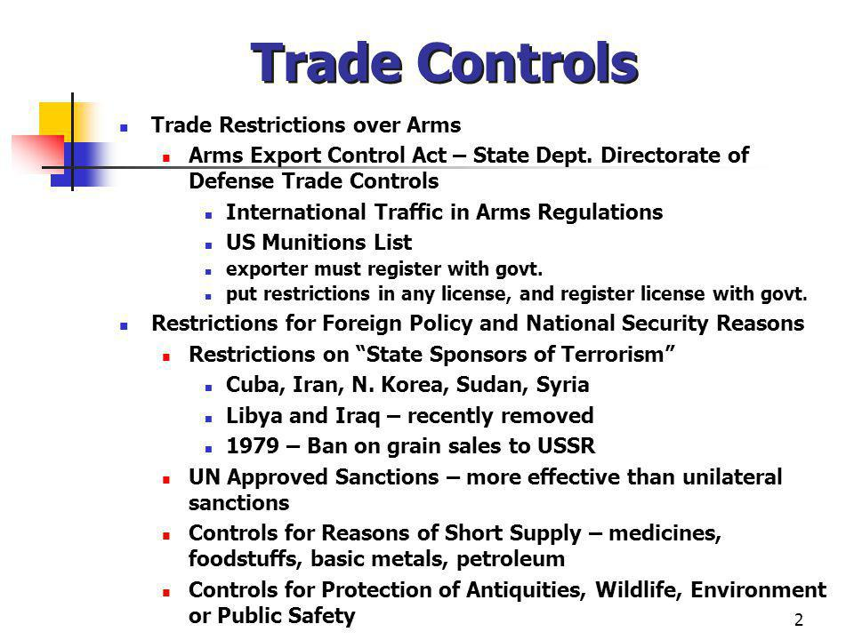 2 Trade Controls Trade Restrictions over Arms Arms Export Control Act – State Dept.
