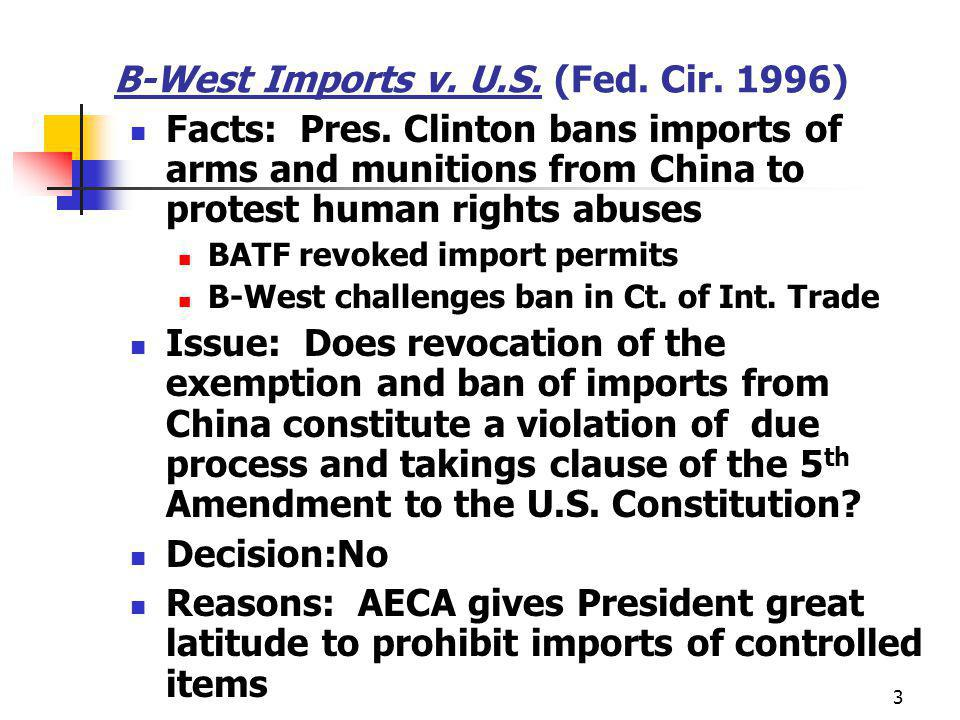 3 B-West Imports v. U.S. (Fed. Cir. 1996) Facts: Pres.