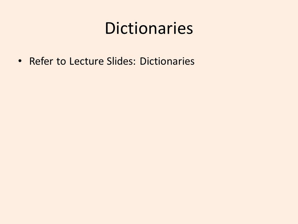 Dictionaries Refer to Lecture Slides: Dictionaries