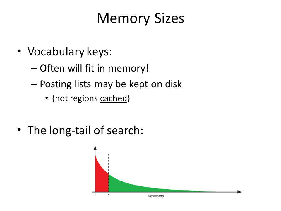 Memory Sizes Vocabulary keys: – Often will fit in memory.