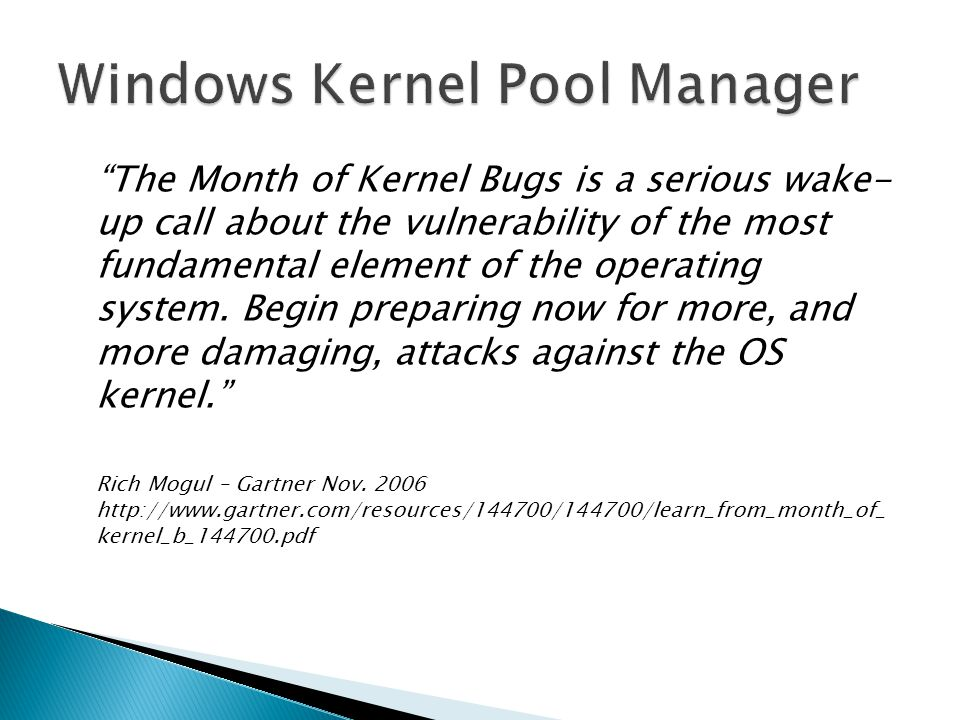 The Month of Kernel Bugs is a serious wake- up call about the vulnerability of the most fundamental element of the operating system.