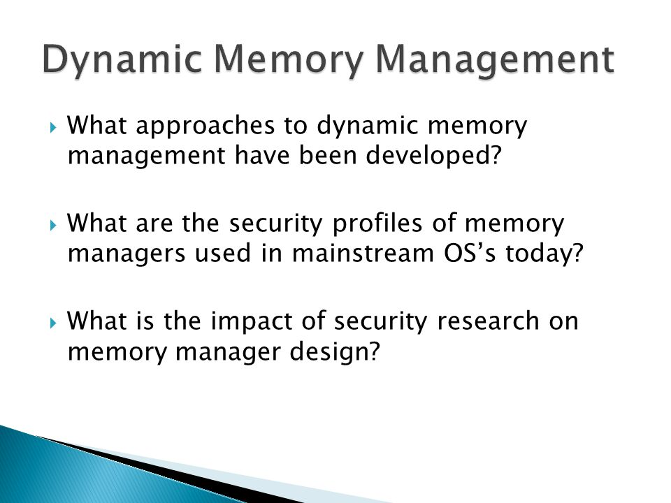 What approaches to dynamic memory management have been developed.