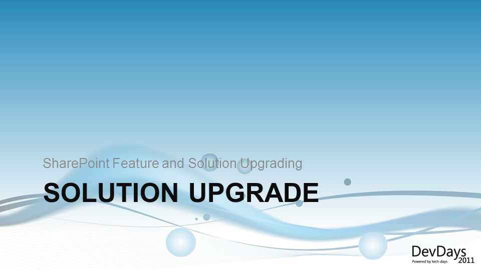 SOLUTION UPGRADE SharePoint Feature and Solution Upgrading