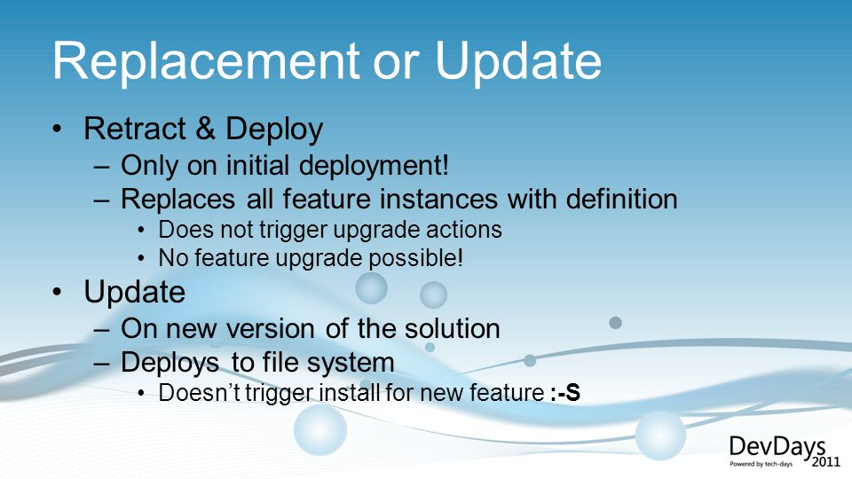 Replacement or Update Retract & Deploy –Only on initial deployment.