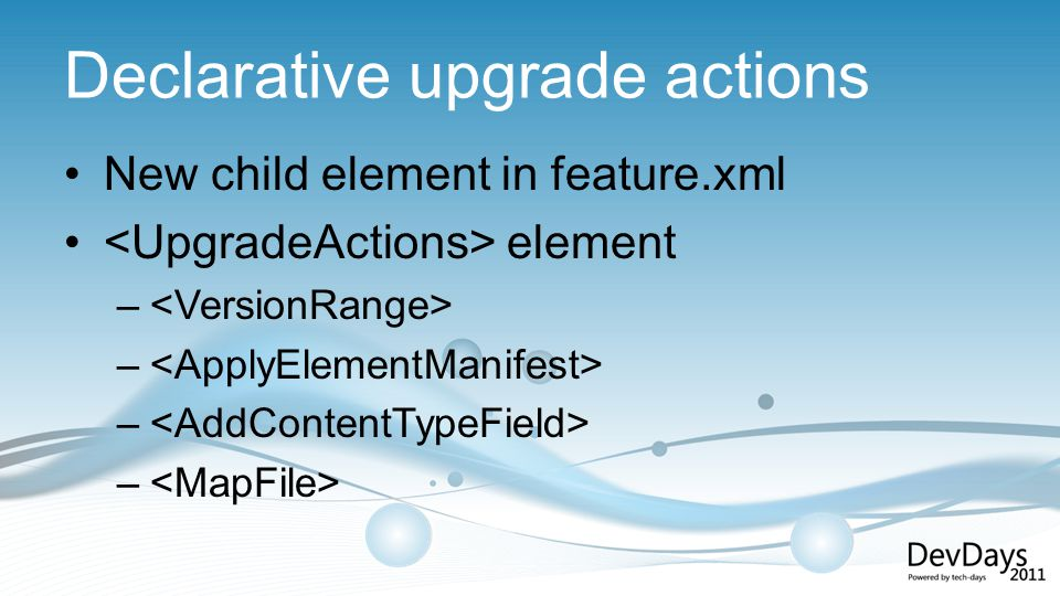 Declarative upgrade actions New child element in feature.xml element –