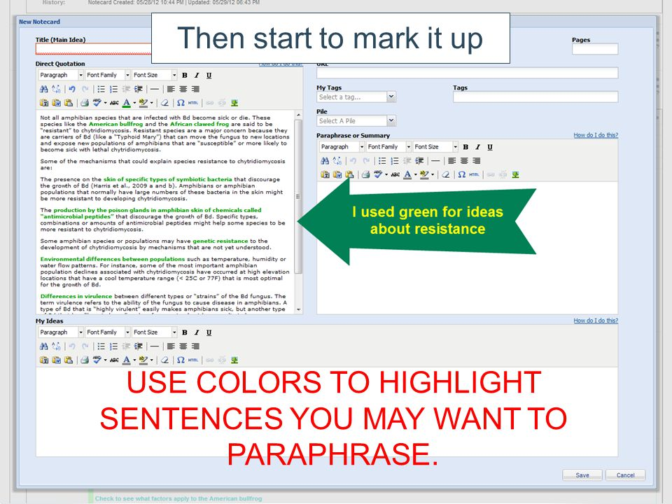Then start to mark it up USE COLORS TO HIGHLIGHT SENTENCES YOU MAY WANT TO PARAPHRASE.