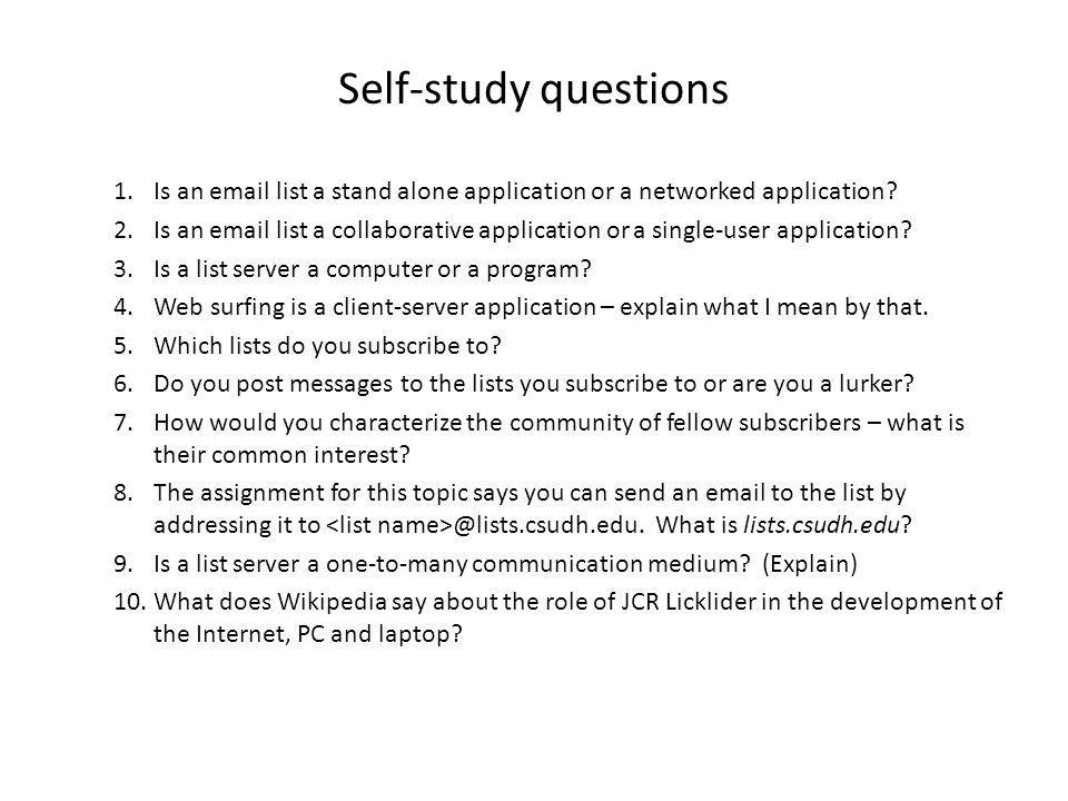 Self-study questions 1.Is an email list a stand alone application or a networked application.