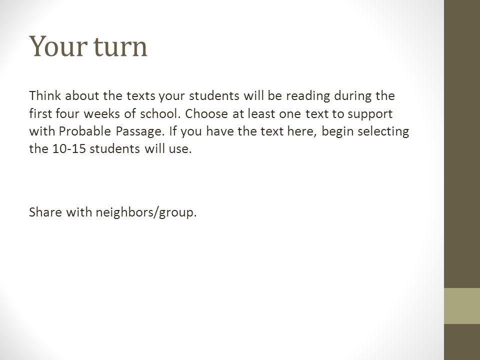 Your turn Think about the texts your students will be reading during the first four weeks of school.
