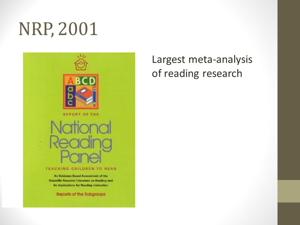 NRP, 2001 Largest meta-analysis of reading research