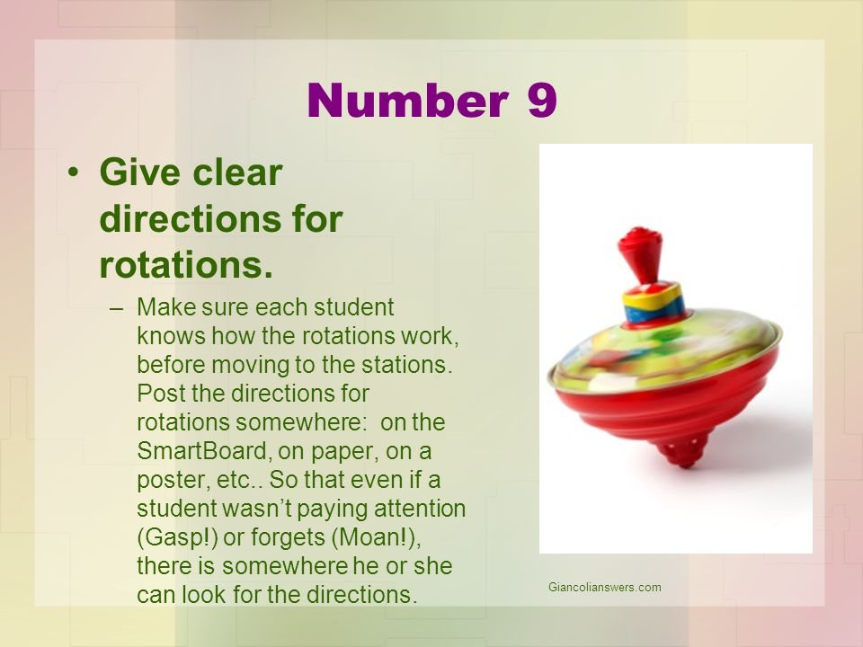 Number 9 Give clear directions for rotations.