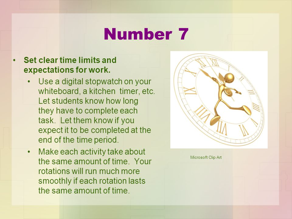 Number 7 Set clear time limits and expectations for work.