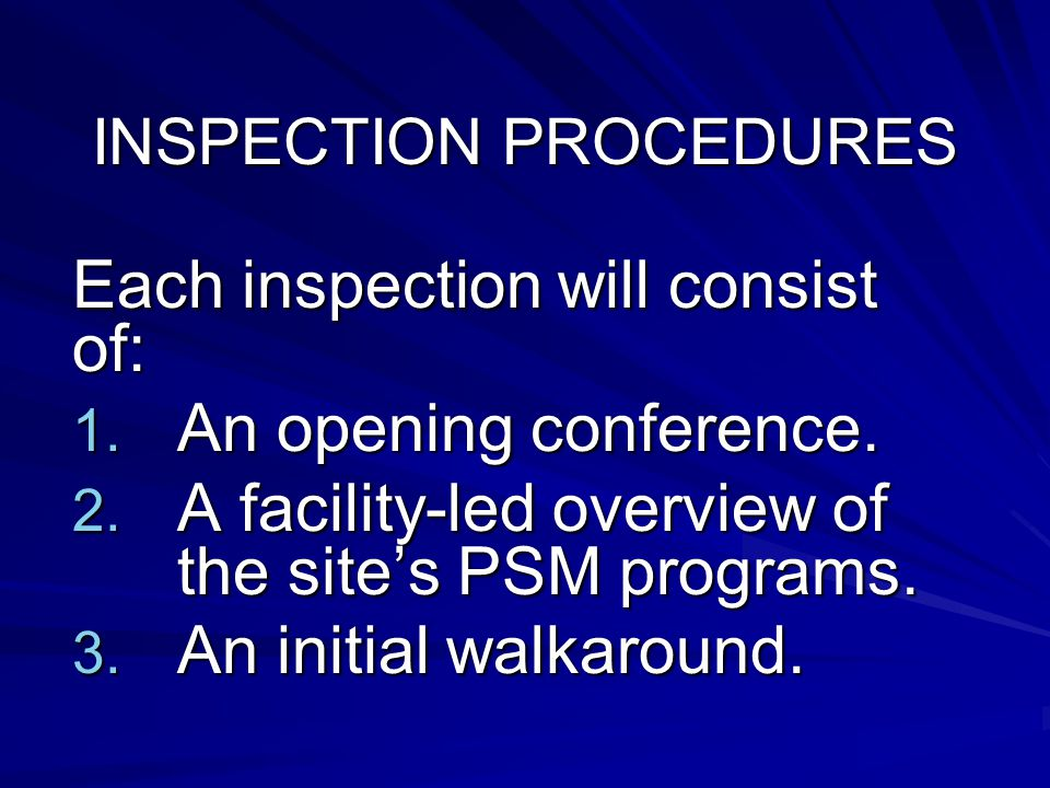 INSPECTION PROCEDURES Each inspection will consist of: 1.