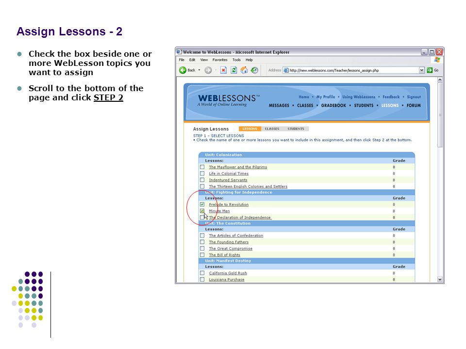 Assign Lessons - 2 Check the box beside one or more WebLesson topics you want to assign Scroll to the bottom of the page and click STEP 2
