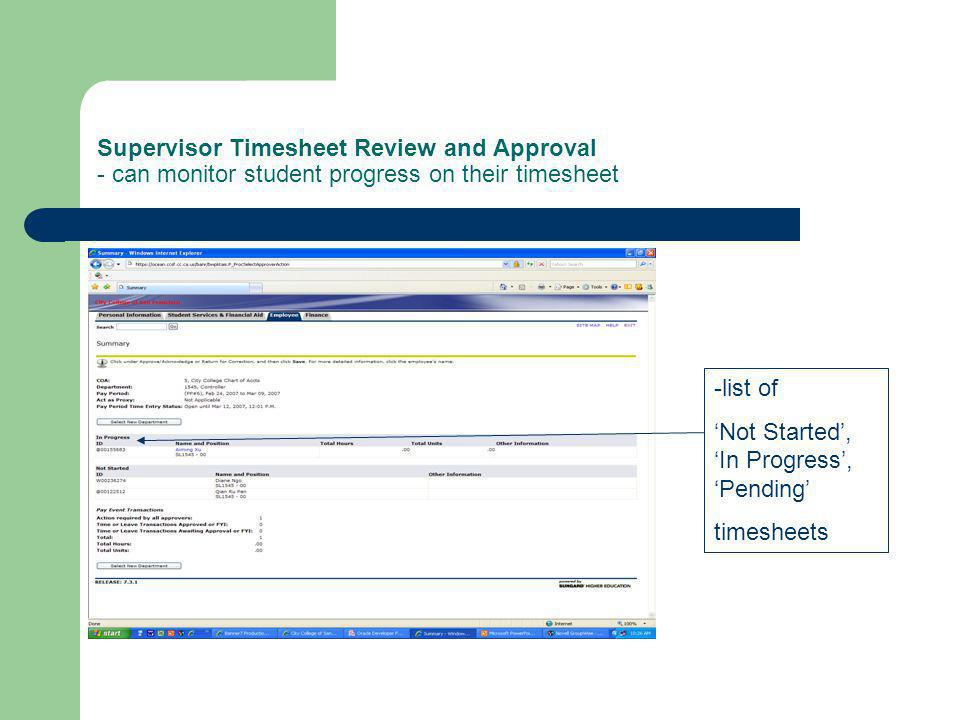 Supervisor Timesheet Review and Approval - can monitor student progress on their timesheet -list of Not Started, In Progress, Pending timesheets