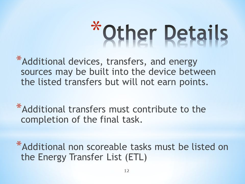 12 * Additional devices, transfers, and energy sources may be built into the device between the listed transfers but will not earn points.