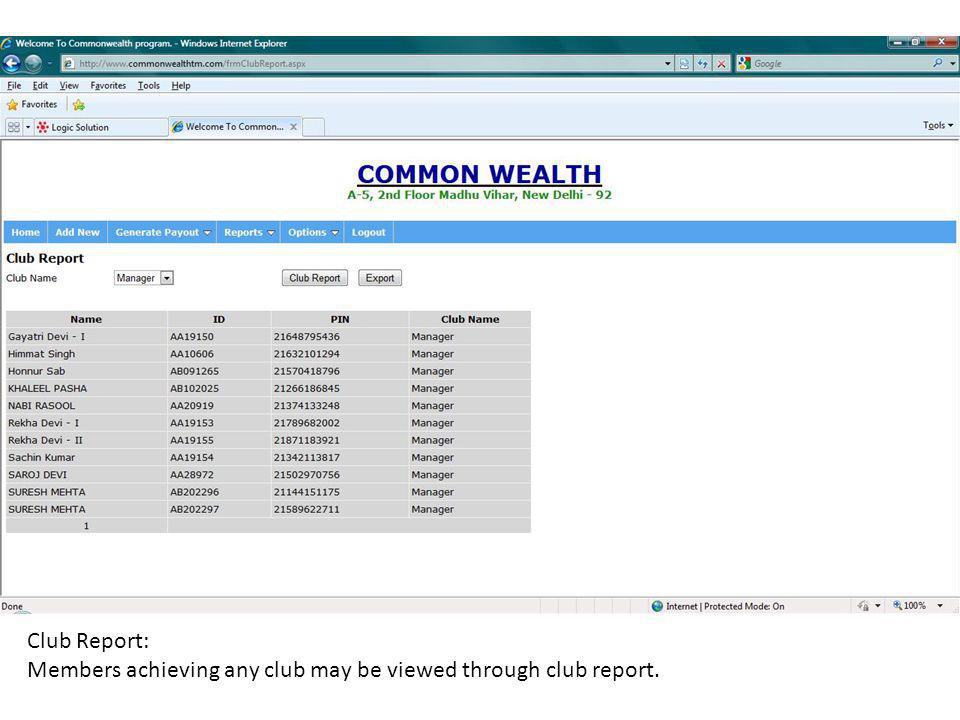 Club Report: Members achieving any club may be viewed through club report.