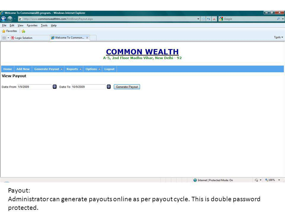 Payout: Administrator can generate payouts online as per payout cycle.
