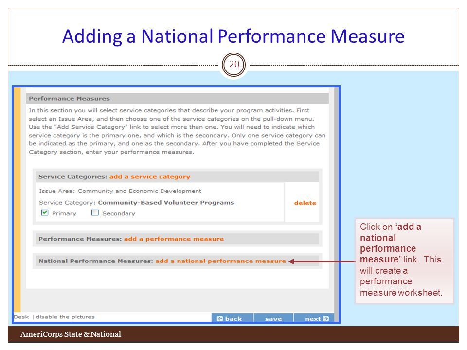 Adding a National Performance Measure 20 AmeriCorps State & National Click on add a national performance measure link.