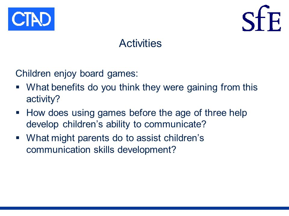 Activities Children enjoy board games: What benefits do you think they were gaining from this activity.