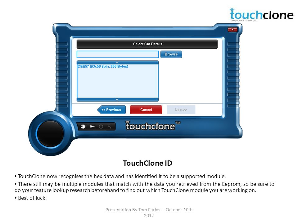 TouchClone ID TouchClone now recognises the hex data and has identified it to be a supported module.