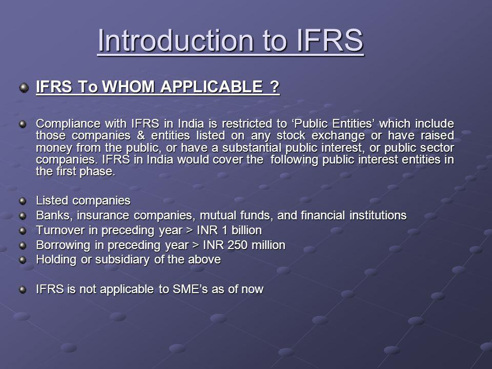 Introduction to IFRS IFRS To WHOM APPLICABLE .