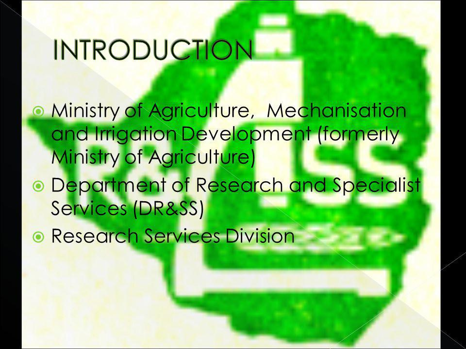Ministry of Agriculture, Mechanisation and Irrigation Development (formerly Ministry of Agriculture) Department of Research and Specialist Services (DR&SS) Research Services Division