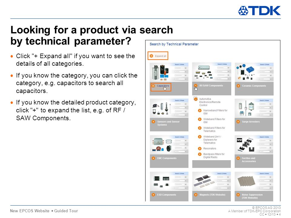 New EPCOS Website Guided Tour 11,80 0,0011,80 7,40 11,80 0,00 8,38 6,00 © EPCOS AG 2013 A Member of TDK-EPC Corporation CC 12/13 4 5,00 Looking for a product via search by technical parameter.
