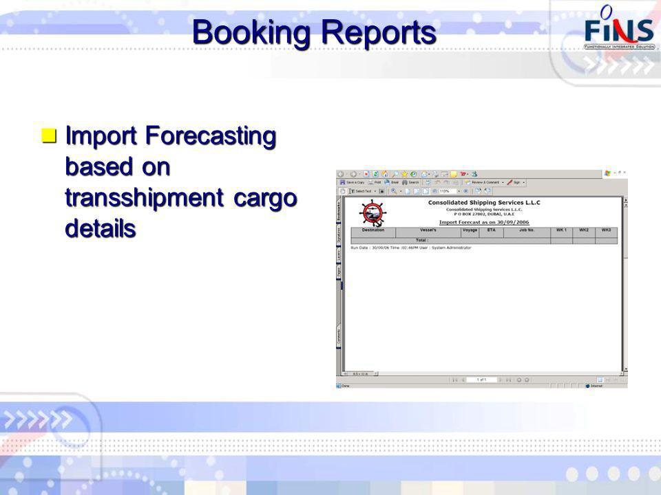 Booking Reports Import Forecasting based on transshipment cargo details Import Forecasting based on transshipment cargo details