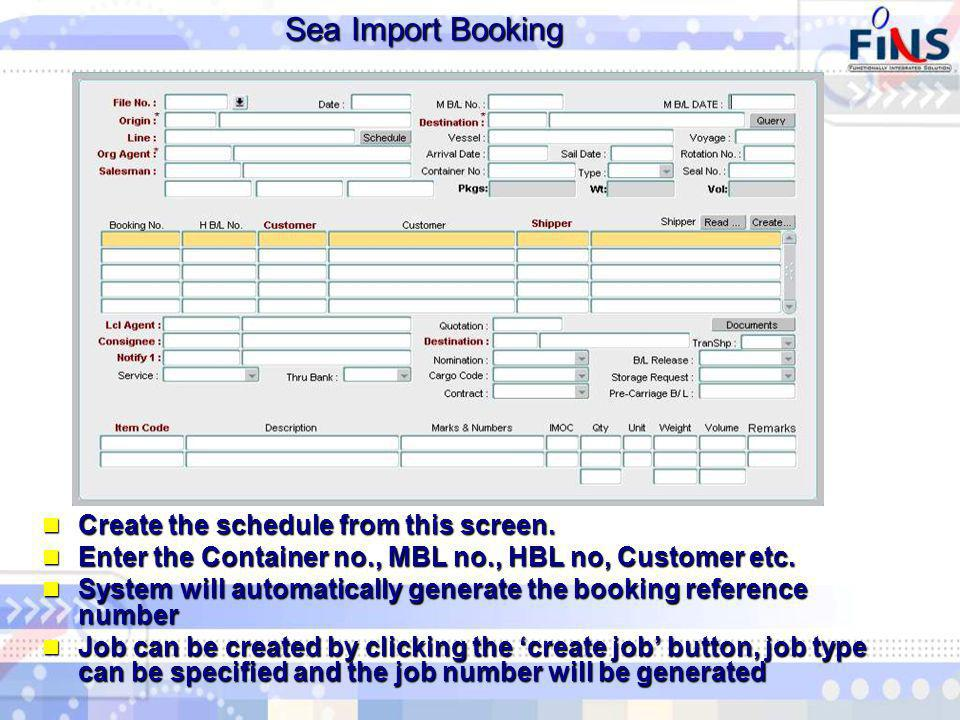 Sea Import Booking Create the schedule from this screen.