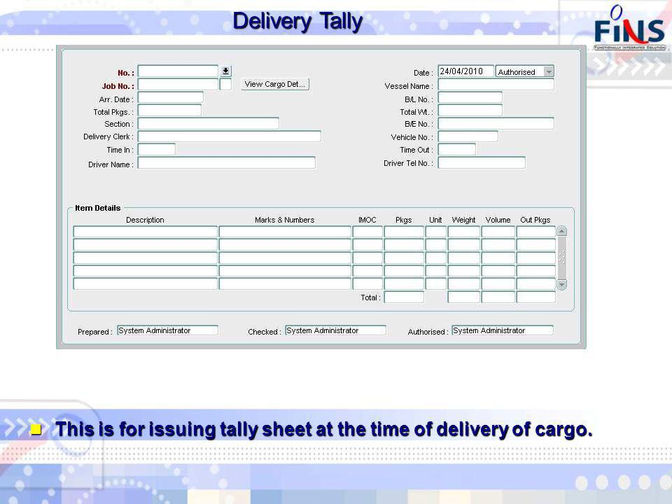 Delivery Tally This is for issuing tally sheet at the time of delivery of cargo.