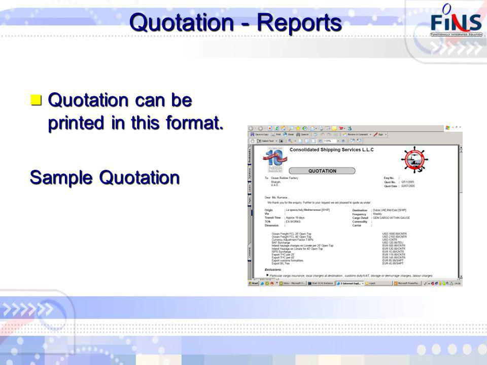 Quotation - Reports Quotation can be printed in this format.