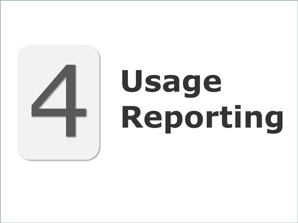 34 4 4 Usage Reporting